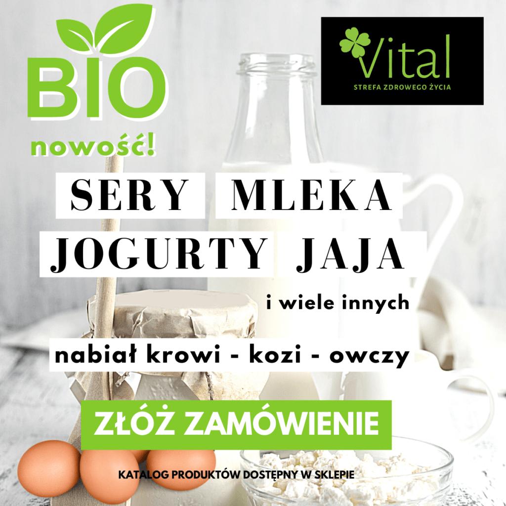 BIO Nowości - sery, mleka, jogurty, jaja - Vital Stara Kablownia